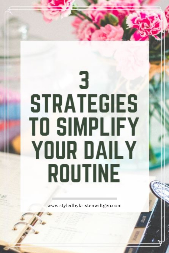 Simplify Daily Routine
